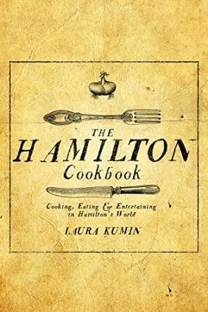 The Hamilton Cookbook by Laura Kumin