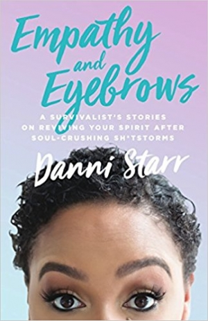 Author Danni Starr will present her memoir, Empathy and Eyebrows: A Survivalist's Stories on Reviving Your Spirit After Soul-Crushing Sh*tstorms, at a Feb. 13 National Press Club Headliners Book Event. She is one of several authors who will appear at the Club in February.