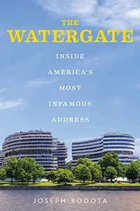 Joseph Rodata, author of The Watergate: Inside America's Most Infamous Address, is scheduled to appear at a National Press Club Headliners Book Event at 6:30 p.m. Wednesday, Feb. 21.