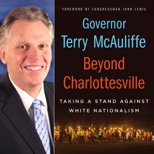 """Former Virginia Gov. Terry McAuliffe will discuss his book """"Beyond Charlottesville: Taking a Stand Against White Nationalism,"""" at the National Press Club on Tuesday, Aug. 6."""