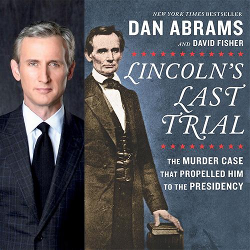Dan Abrams - Lincoln's Last Trial
