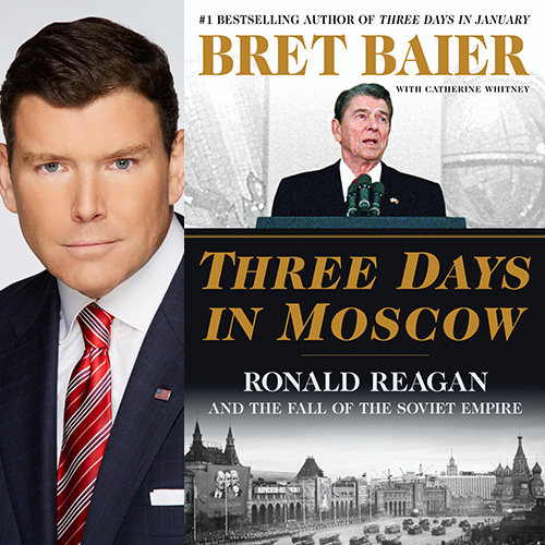 Bret Baier - Three Days in Moscow