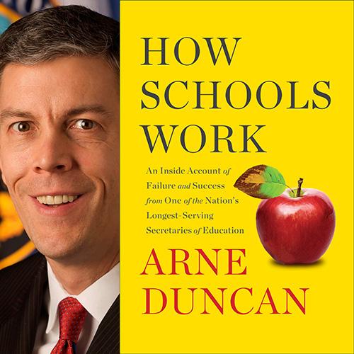 Arne Duncan - How Schools Work