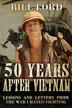 Bill Lord - 50 Years After Vietnam