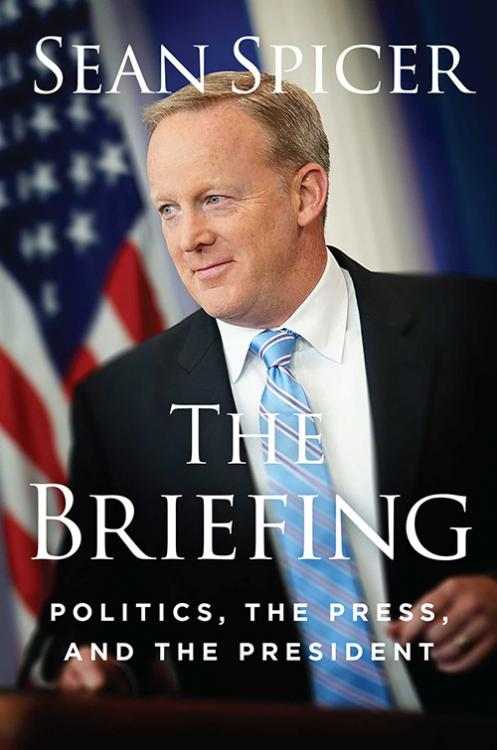 Sean Spicer - The Briefing